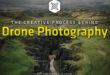 The Creative Process Behind Great Drone Photography