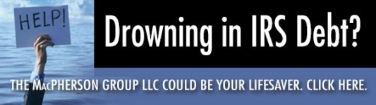 Drowning in IRS debt? The MacPherson Group could be a lifesaver!