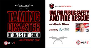 New Podcast Series Focused on Drones for Good, Public Safety…