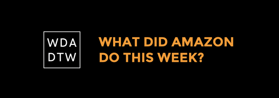 What Did Amazon Do This Week Logo - https://whatdidamazondothisweek.substack.com/ WHAT DID AMAZON DO THIS WEEK LOGO - HTTPS://WHATDIDAMAZONDOTHISWEEK.SUBSTACK.COM/